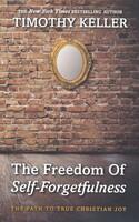 Freedom of Self Forgetfulness: The Path to the True Christian Joy (PB)