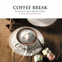 Coffee Break Vol.2 Violin - Hymns of Hope (Featuring.David Davidson) (CD)