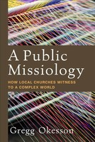 Public Missiology: How Local Churches Witness to a Complex World (소프트커버)