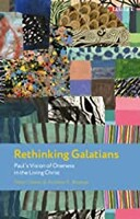 Rethinking Galatians: Pauls Vision of Oneness in the Living Christ (New Testament Guides) (Paperback)