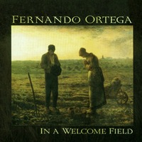 FERNANDO ORTEGA - IN A WELCOME FIELD (CD)