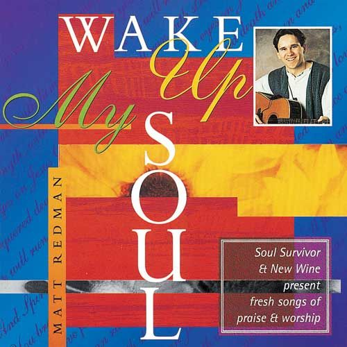 Matt Redman - Wake Up My Soul(CD)