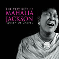 The Very Best of Mahalia Jackson : Queen of Gaspel (2CD디지팩)