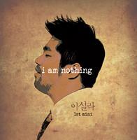 이실라 미니음반 1st - I am nothing (CD)