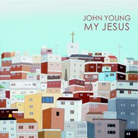 JOHN YOUNG - MY JESUS (CD)