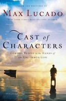 Cast of Characters (PB): Common People in the Hands of an Uncommon God
