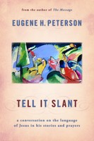 Tell It Slant (PB): A Conversation on the Language of Jesus in His Stories and Prayers