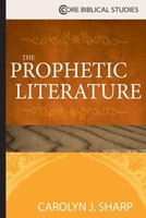 Prophetic Literature (Core Biblical Studies) (PB)