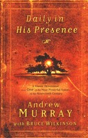 Daily in His Presence: A Classic Devotional from One of the Most Powerful Voices of the Nineteenth Century (Paperback)