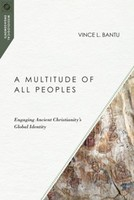 Multitude of All Peoples: Engaging Ancient Christianitys Global Identity ( Missiological Engagements ) (소프트커버)