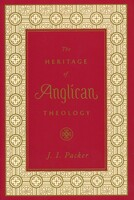 The Heritage of Anglican Theology 6 x 1.19 x 9 inches
