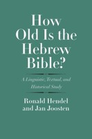 AYBRL: How Old Is the Hebrew Bible?: A Linguistic, Textual, and Historical Study (HB)