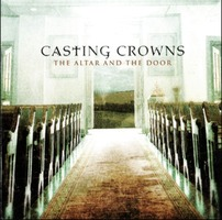 CASTING CROWNS - THE ALTAR AND THE DOOR (CD)