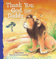 Thank You, God, for Daddy (Padded Board Book)