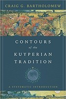 Contours of the Kuyperian Tradition: A Systematic Introduction (HB)