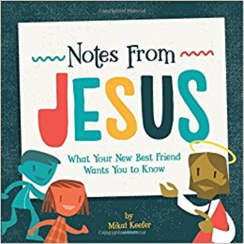 Notes from Jesus (HB): What Your New Best Friend Wants You to Know