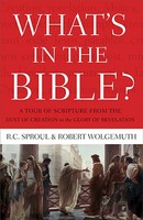 Whats in the Bible: A Tour of Scripture from the Dust of Creation to the Glory of Revelation (PB)