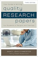 Quality Research Papers, 3d Ed.: For Students of Religion and Theology (Special)