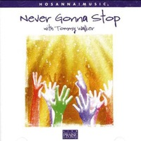 Never Gonna Stop with Tommy Walker (CD)