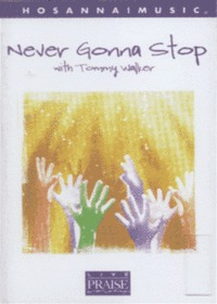 Never Gonna Stop with Tommy Walker (Tape)