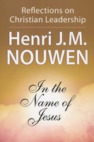 In the Name of Jesus: Reflection on Christian Leadership (PB)