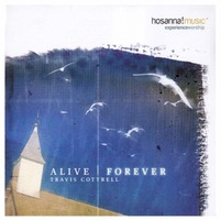 TRAVIS COTTRELL - ALIVE FOREVER (CD)