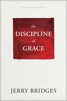 Discipline of Grace (PB): Gods Role and Our Role in the Pursuit of Holiness