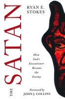 Satan: How Gods Executioner Became the Enemy (Paperback)