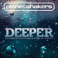 Planetshakers - Deeper (CD)