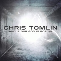 Chris Tomlin - And If Our God Is For Us (CD)