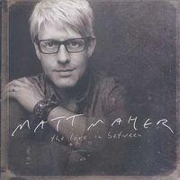 MATT  MAHER - The love in between(CD)