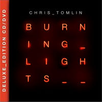 Chris Tomlin - Burning Lights (Deluxe Edition DVD CD)