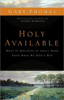 Holy Available: What If Holiness Is about More Than What We Don't Do? God Every Day of Your Life (PB)