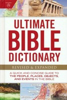 Ultimate Bible Dictionary: A Quick and Concise Guide to the People, Places, Objects, and Events in the Bible (HB)