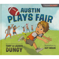 Austin Plays Fair: A Team Dungy Story About Football (HB)