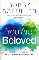You Are Beloved: Living in the Freedom of Gods Grace, Mercy, and Love (Paperback)