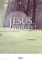 Jesus, Who is he?  예수, 그는 누구신가? (영문판)