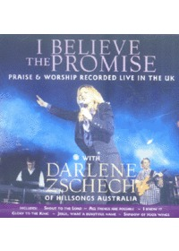 I Believe the Promise - Live Worship with Darlene Zschech (Video CD)