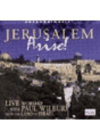 Jerusalem Arise! with Paul Wilbur - Live Praise & Worship (CD)