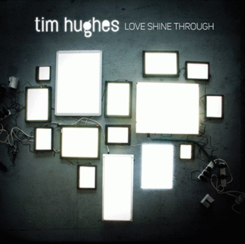 Tim Hughes - Love Shine Through (CD)
