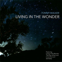 Tommy Walker - Living in the Wonder (CD)