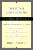 Questions and Rhetoric in the Greek New Testament: An Essential Reference Resource for Exegesis (HB)
