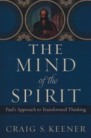 Mind of the Spirit: Pauls Approach to Transformed Thinking (PB)