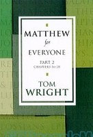 Matthew for Everyone: Part 2, Chapters 16-28 (PB)