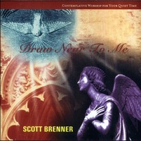 Scott Brenner - Draw Near To Me   (CD)