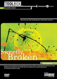 Sweetly Broken (ToolBox DVD   CD세트) - Vineyard Worship