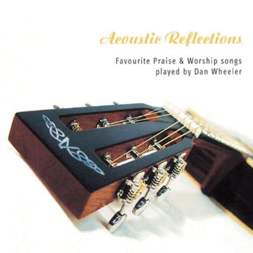 워십기타 연주 Dan Wheeler - Acoustic Reflections (CD)