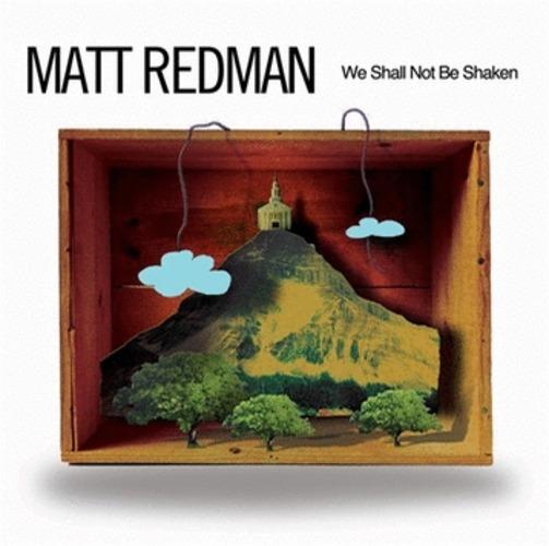 Matt Redman - We Shall Not Be Shaken (CD)