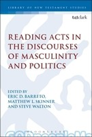 LNTS (JSNTSup) 559: Reading Acts in the Discourses of Masculinity and Politics (HB)