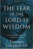 Fear of the Lord is Wisdom: A Theological Introduction to Wisdom in Israel (HB)